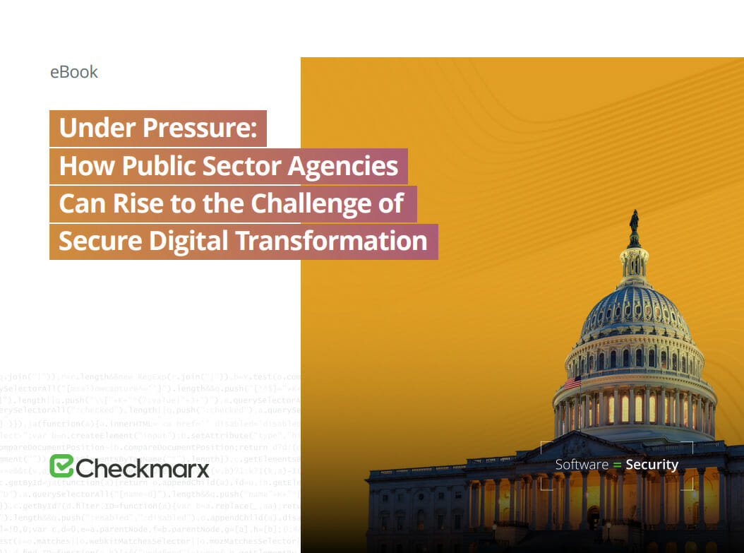 Under Pressure: How Public Sector Agencies Can Rise to the Challenge of Secure Digital Transformation